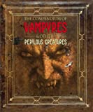 The Compendium of Vampyres and Other Perilous Creatures (Cornelius Van Helsing)