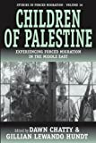 Children Of Palestine: Experiencing Forced Migration In The Middle East (Studies in Forced Migration)