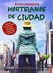 Hortelanos de ciudad: Manual ilustrad...