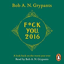 F--k You, 2016 Audiobook by Bob A. N. Grypants Narrated by Bob A. N. Grypants