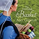 The Courtship Basket: An Amish Heirloom Novel, Book 2 Audiobook by Amy Clipston Narrated by C.S.E. Cooney