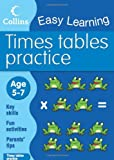Times Tables Practice: Age 5-7 (Collins Easy Learning Age 5-7) Collins Easy Learning