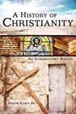 A History of Christianity: An Introductory Survey