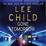 Gone Tomorrow: Jack Reacher 13 (       ABRIDGED) by Lee Child Narrated by Kerry Shale