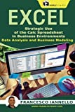 Excel: Strategic Use of the Calc Spreadsheet in Business Environment. Data Analysis and Business Modeling.