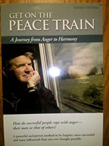 Get on the Peace Train. A Journey From Anger to Harmony [Paperback] — by Lynn D. Johnson