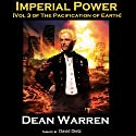 Imperial Power: The Pacification of Earth, Book 3 (       UNABRIDGED) by Dean Warren Narrated by David Dietz