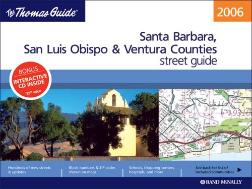 The Thomas Guide 2006 Santa Barbara, San Luis Obispo, & Ventura Counties, California: Street Guide (Santa Barbara, S