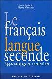 echange, troc Collectif - Le Français langue seconde : Apprentissage et curriculum