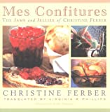 bookshop cuisine  Mes Confitures: The Jams and Jellies of Christine Ferber   because we all love reading blogs about life in France