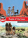 img - for People of the Caves: Great Story & Cool Facts (Half & Half Books: Level 2 (Paperback)) book / textbook / text book