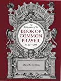 img - for The Bibliography of the Book of Common Prayer, 1549-1999 book / textbook / text book
