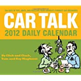 Car Talk 2012 Daily Calendar: 365 Days of Tips, Jokes, and Puzzlers from America's Funniest Car Mechanics ~ Tom Magliozzi