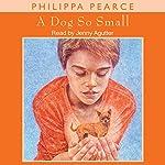 A Dog So Small | Philippa Pearce