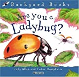 Are You a Ladybug? (Backyard Books) (0753456036) by Allen, Judy