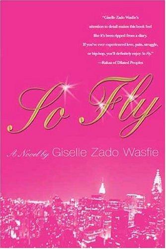 So Fly, Giselle Zado Wasfie