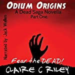 Odium Origins. A Dead Saga Novella. Part One.: The Dead Saga | Claire C. Riley