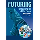 Futuring: The Exploration of the Future ~ Edward Cornish