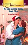 We Saw Mommy Kissing Santa Claus (Harlequin Superromance No. 1021) (0373710216) by Novak, Brenda