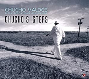 Chucho's Steps - Chucho Valdes & The Afro-Cuban Messengers