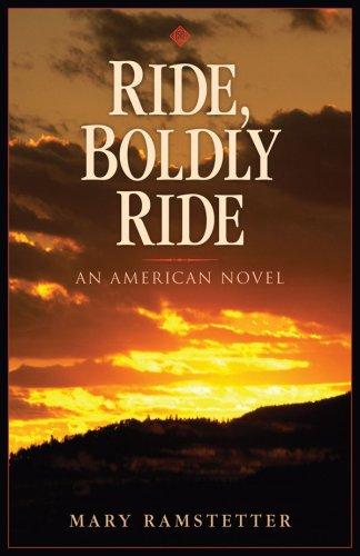 Ride, Boldly Ride: An American Novel