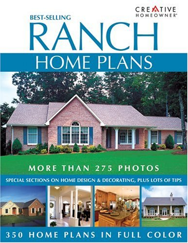 Best-Selling Ranch Home Plans - Creative Homeowner - 1580112722 - ISBN:1580112722