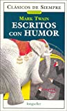 img - for Escritos con humor / Writings with Humor (Clasicos De Siempre / Cuentos / Always Classics / Stories) (Spanish Edition) book / textbook / text book
