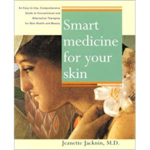 Smart Medicine for Your Skin: An Easy Use comph GT undrstdg Conventional alt Therapies Heal Common Skin Proble