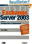 Exchange Server 2003 : Tome 1, Config...
