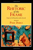 img - for The Rhetoric of the Frame: Essays on the Boundaries of the Artwork (Cambridge Studies in New Art History and Criticism) book / textbook / text book