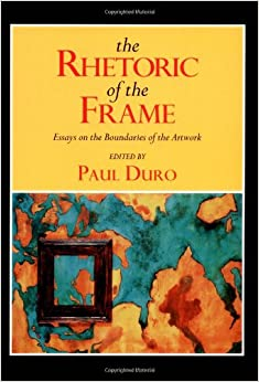 the rhetoric of the frame essays on the boundaries of the artwork Semiotics is the study of works of art signs and symbols it does this by breaking down the artwork into a collection of visual entities and their compositional.