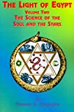 img - for The Light of Egypt: Volume Two, the Science of the Soul and the Stars book / textbook / text book