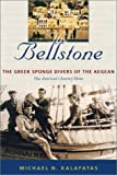 The Bellstone: The Greek Sponge Divers of the Aegean (1584652721) by Michael N. Kalafatas