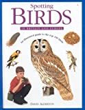 Spotting Birds in Britain and Europe (0754813711) by Alderton, David