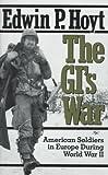 The Gi's War (Da Capo Paperback) (0306804484) by Hoyt, Edwin P.