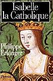 echange, troc Erlanger/Philippe - Isabelle la catholique -integra-