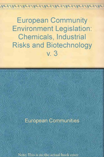 European Community Environment Legislation: Chemicals, Industrial Risks and Biotechnology v. 3