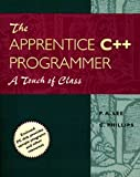 The Apprentice C++ Programmer: A Touch of Class