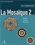 echange, troc Joan Crous, Diego Pizzol, Giovanna Bubbico, Collectif - La Mosaïque : Tome 2