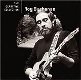 echange, troc Roy Buchanan - The definitive collection