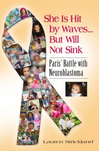 Lauren Strickland - SHE IS HIT BY WAVES...BUT WILL NOT SINK: Paris' Battle with Neuroblastoma