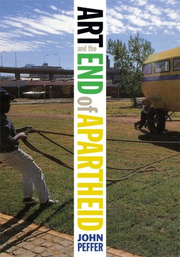 Art and the End of Apartheid: John Peffer: 9780816650026: Amazon.com: Books