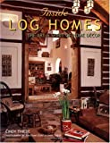 Inside Log Homes: The Art & Spirit of Home Decor