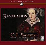 Revelation: C.J Sansom A Matthew Shardlake Mystery, Narrated By Steven Crossley, 18 Cds [Complete & Unabridged Audio Book] C.J Sansom