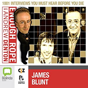Enough Rope with Andrew Denton: James Blunt | [Andrew Denton]