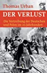 Der Verlust: Die Vertreibung der Deut...