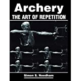 Archery: The Art of Repetitionby Simon Needham