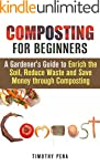Composting for Beginners: A Gardener'...