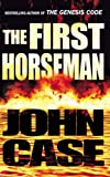 First Horseman, The (0099184028) by Case, John