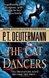 P. T. Deutermann The Cat Dancers